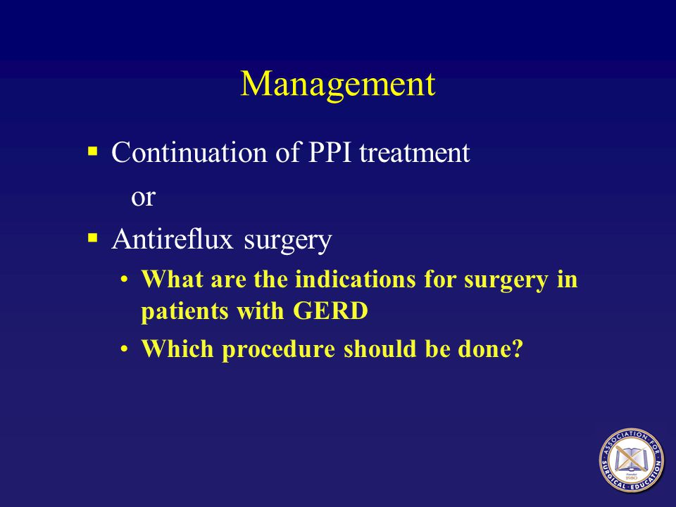 Management Continuation of PPI treatment or Antireflux surgery