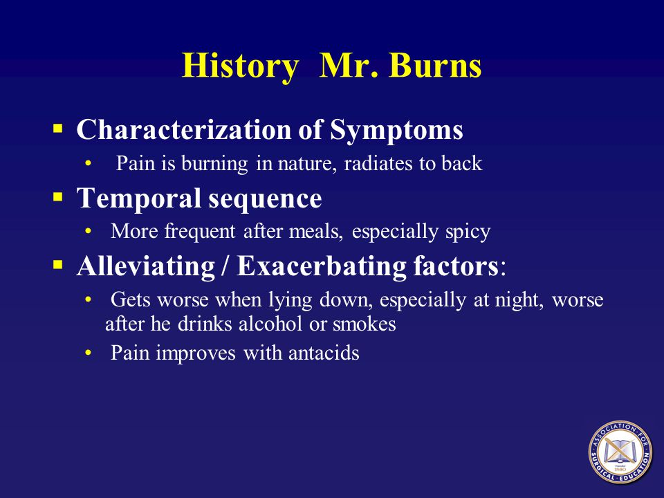 History Mr. Burns Characterization of Symptoms Temporal sequence