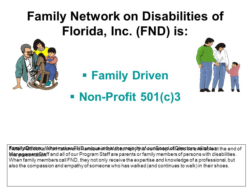 Family Network on Disabilities of Florida, Inc. (FND) is: