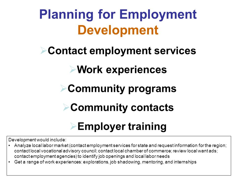 Planning for Employment Contact employment services