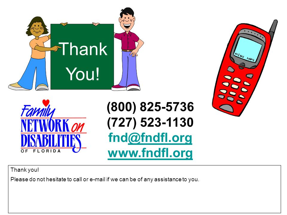 Thank You! (800) 825-5736 (727) 523-1130 fnd@fndfl.org www.fndfl.org