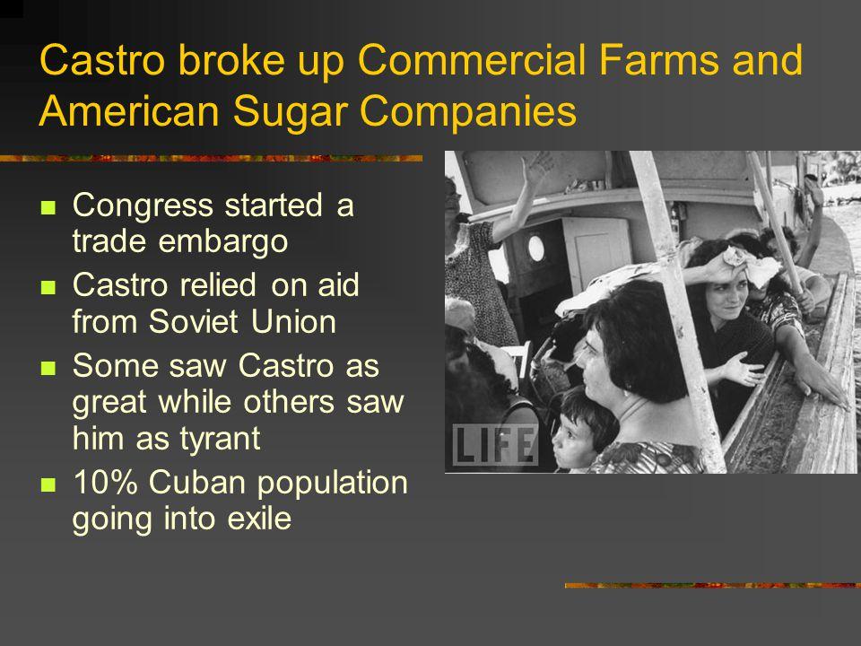 Castro broke up Commercial Farms and American Sugar Companies
