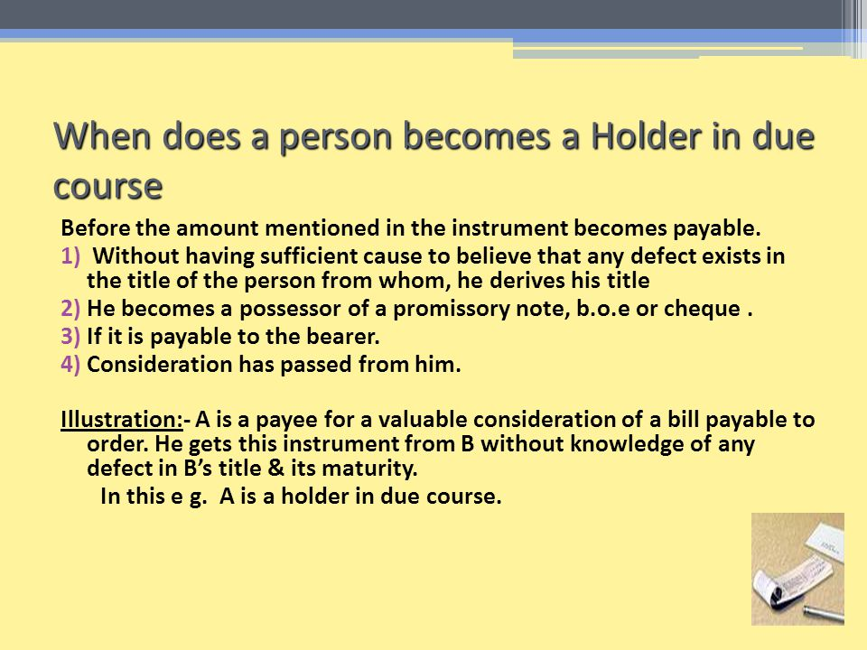 When does a person becomes a Holder in due course