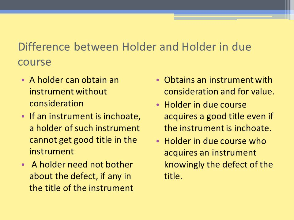 Difference between Holder and Holder in due course