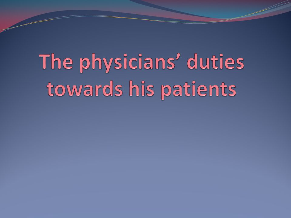 The physicians' duties towards his patients