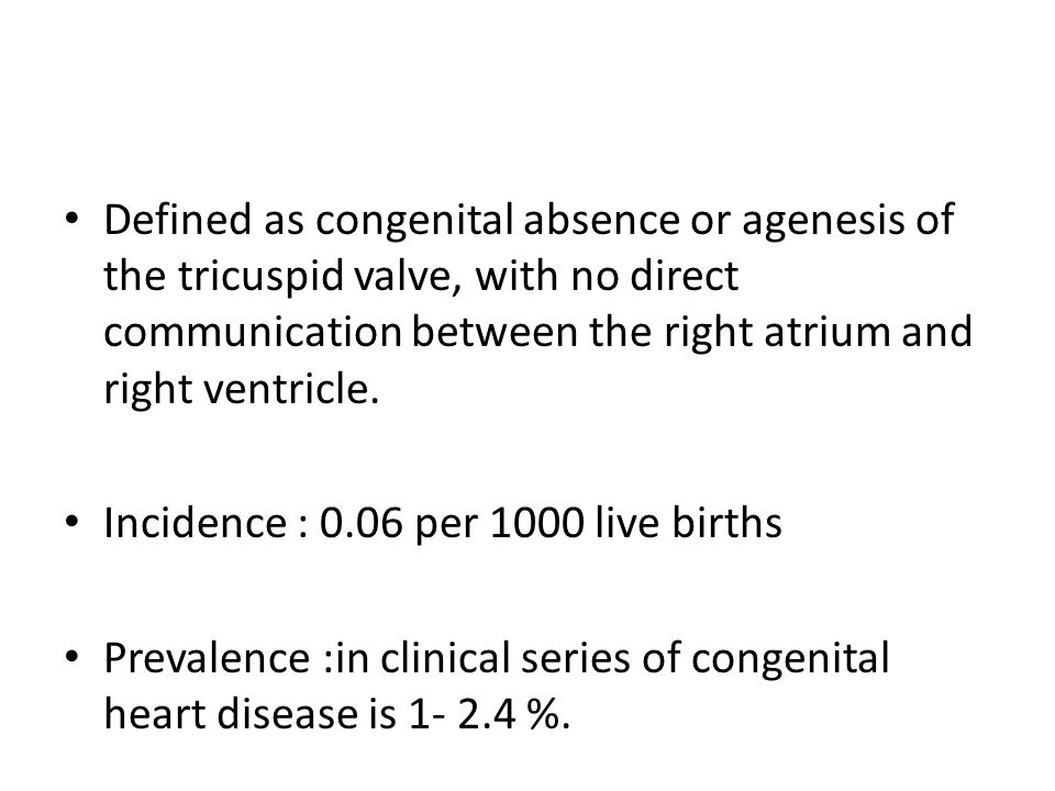 Defined as congenital absence or agenesis of the tricuspid valve, with no direct communication between the right atrium and right ventricle.