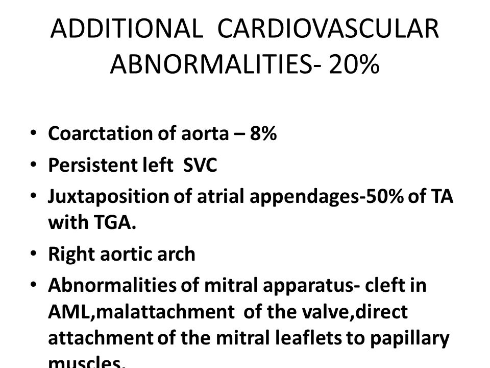 ADDITIONAL CARDIOVASCULAR ABNORMALITIES- 20%