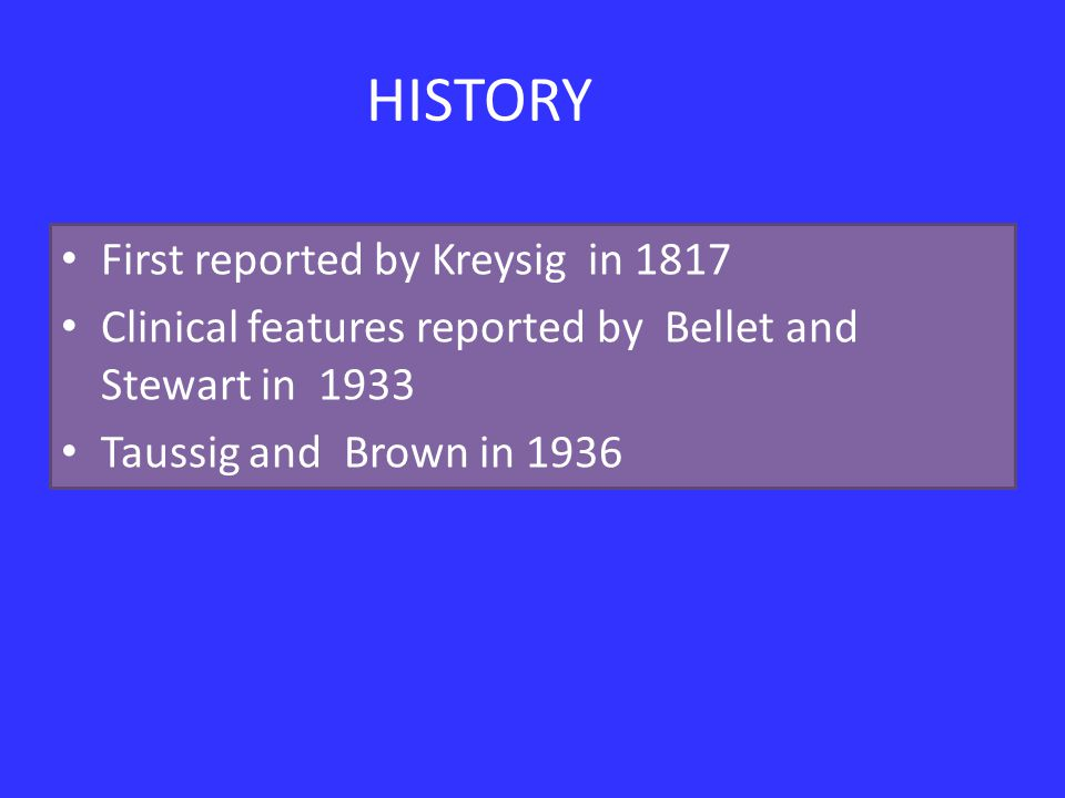 HISTORY First reported by Kreysig in 1817