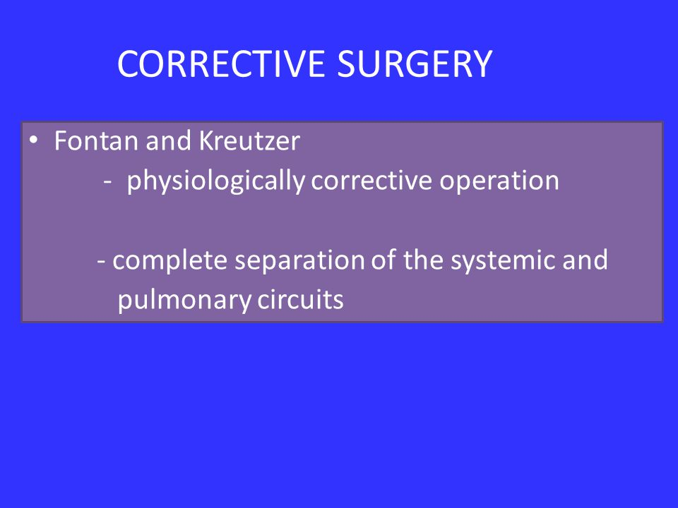 CORRECTIVE SURGERY Fontan and Kreutzer
