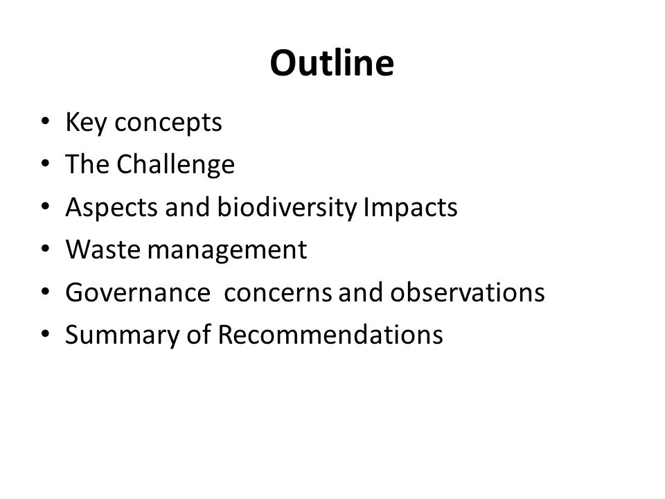 Outline Key concepts The Challenge Aspects and biodiversity Impacts