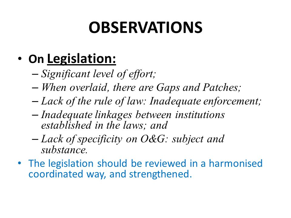 OBSERVATIONS On Legislation: Significant level of effort;