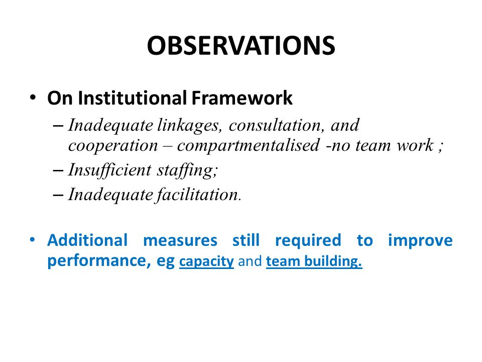 OBSERVATIONS On Institutional Framework