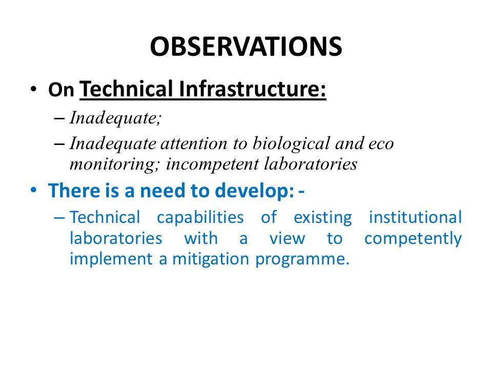 OBSERVATIONS On Technical Infrastructure: