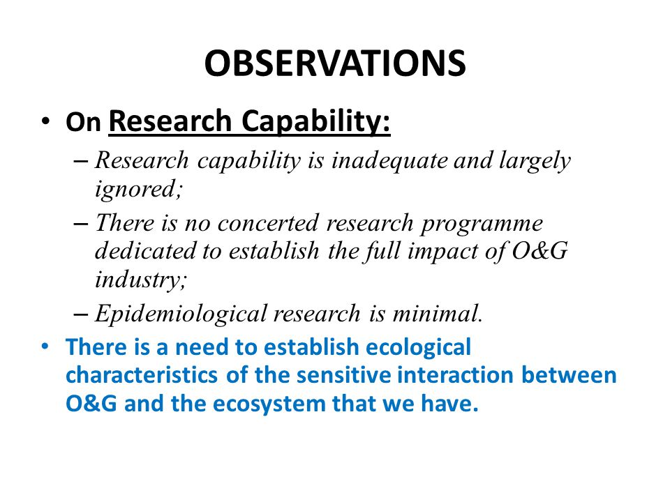 OBSERVATIONS On Research Capability: