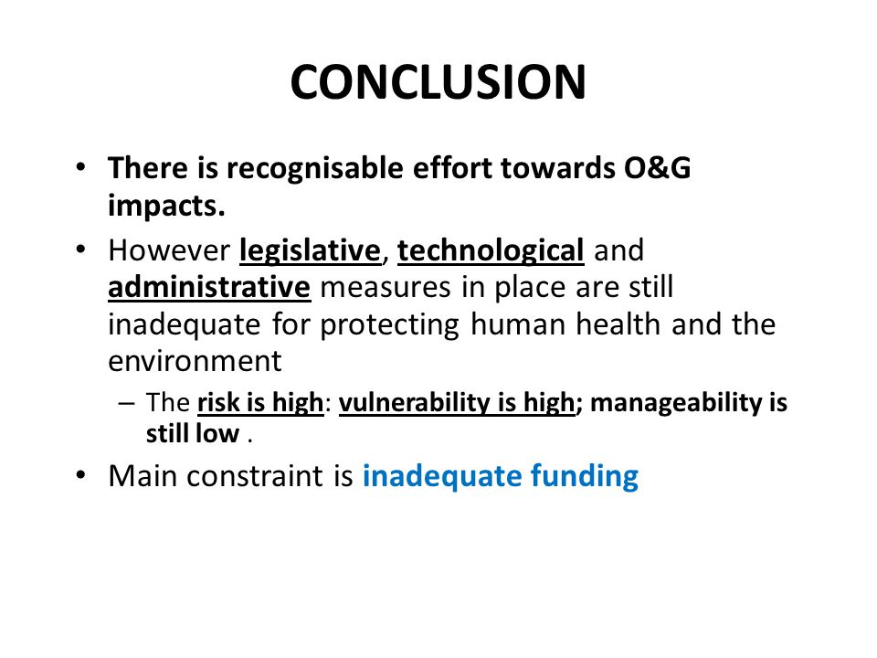 CONCLUSION There is recognisable effort towards O&G impacts.