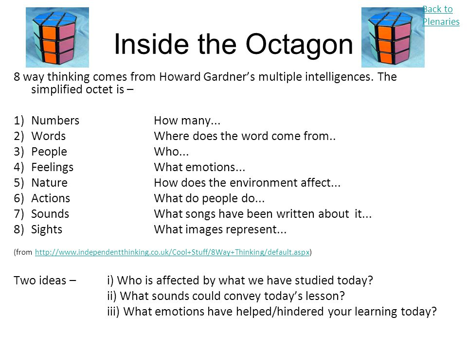 Back to Plenaries Inside the Octagon. 8 way thinking comes from Howard Gardner's multiple intelligences. The simplified octet is –