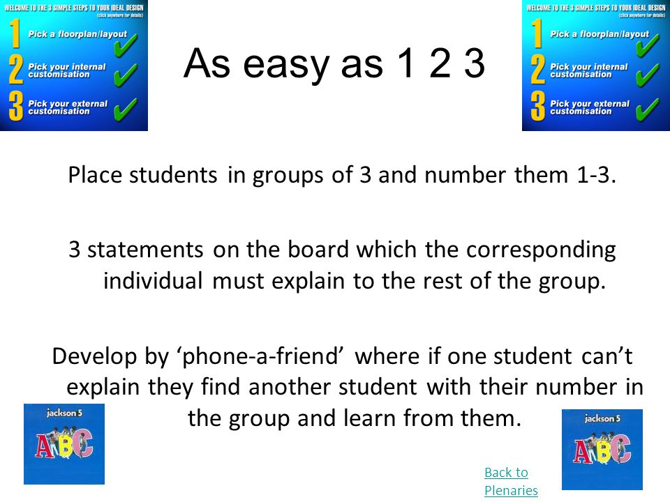 Place students in groups of 3 and number them 1-3.
