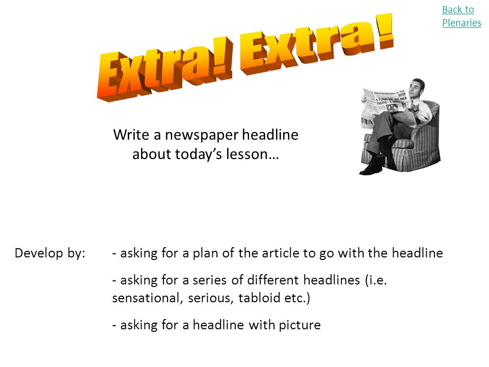 Write a newspaper headline about today's lesson…
