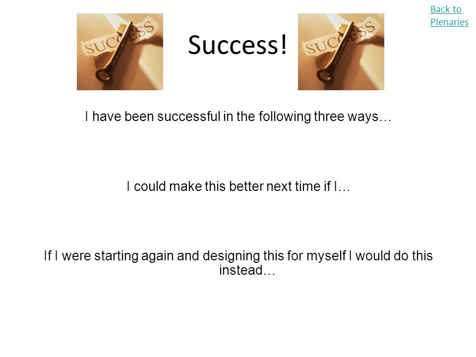 Success! I have been successful in the following three ways…