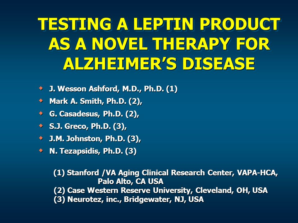TESTING A LEPTIN PRODUCT AS A NOVEL THERAPY FOR ALZHEIMER'S DISEASE