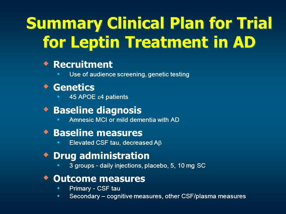 Summary Clinical Plan for Trial for Leptin Treatment in AD