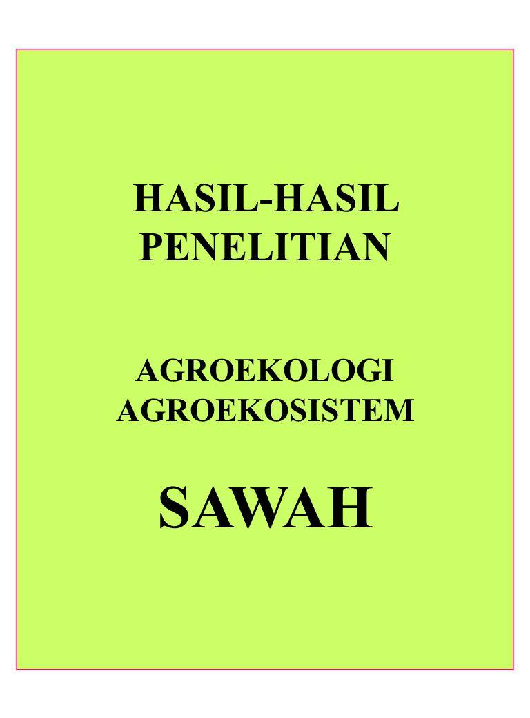 HASIL-HASIL PENELITIAN AGROEKOLOGI AGROEKOSISTEM SAWAH