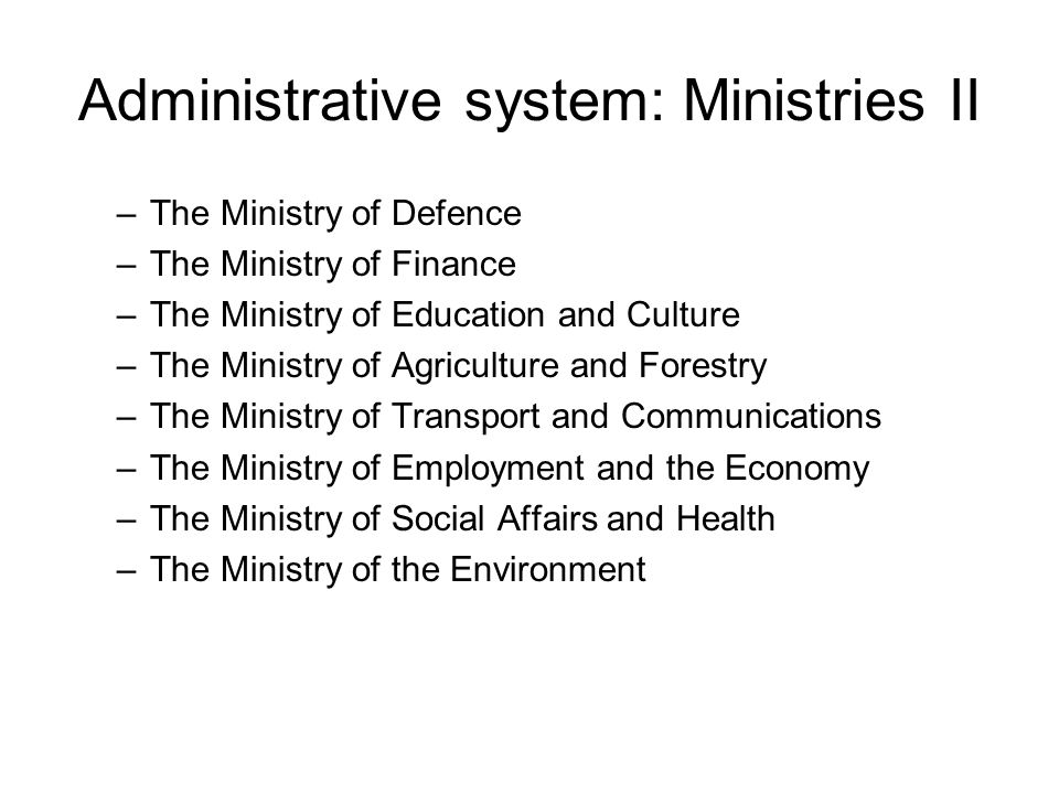 Administrative system: Ministries II