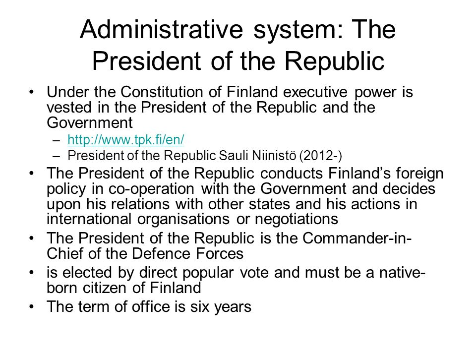 Administrative system: The President of the Republic