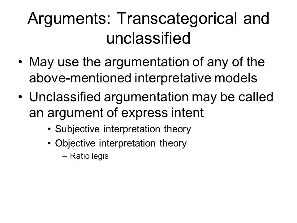 Arguments: Transcategorical and unclassified