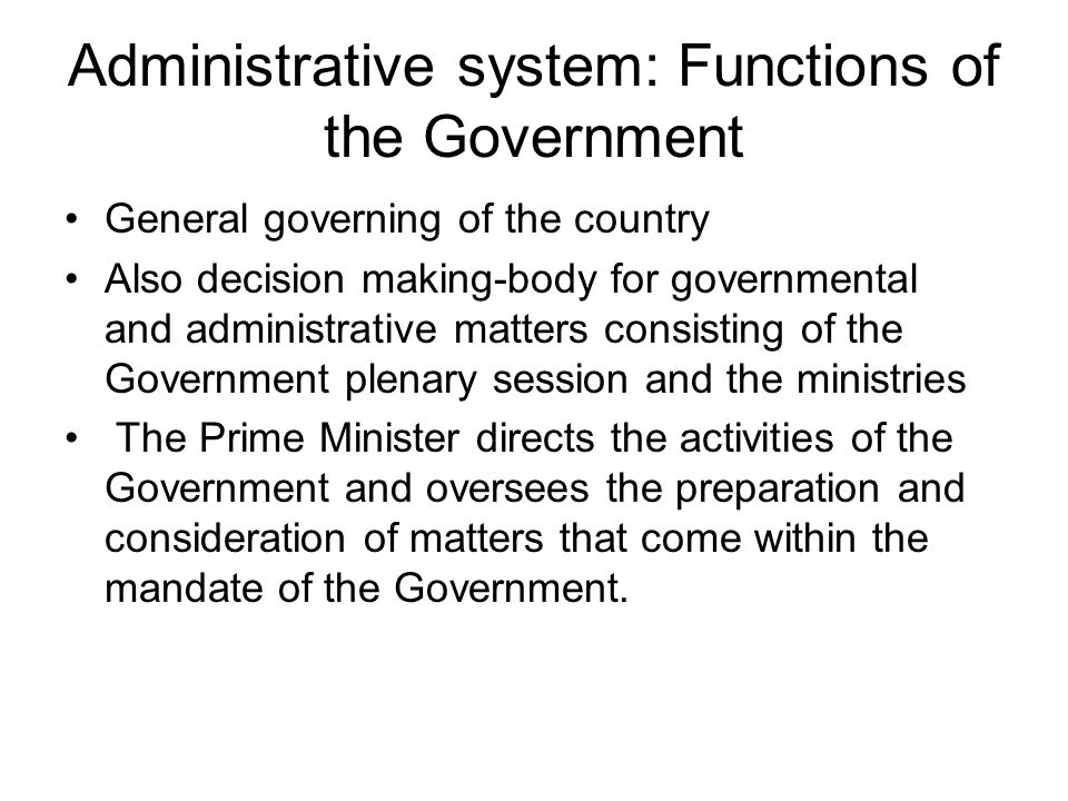 Administrative system: Functions of the Government