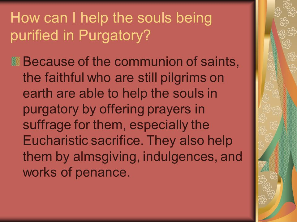 How can I help the souls being purified in Purgatory