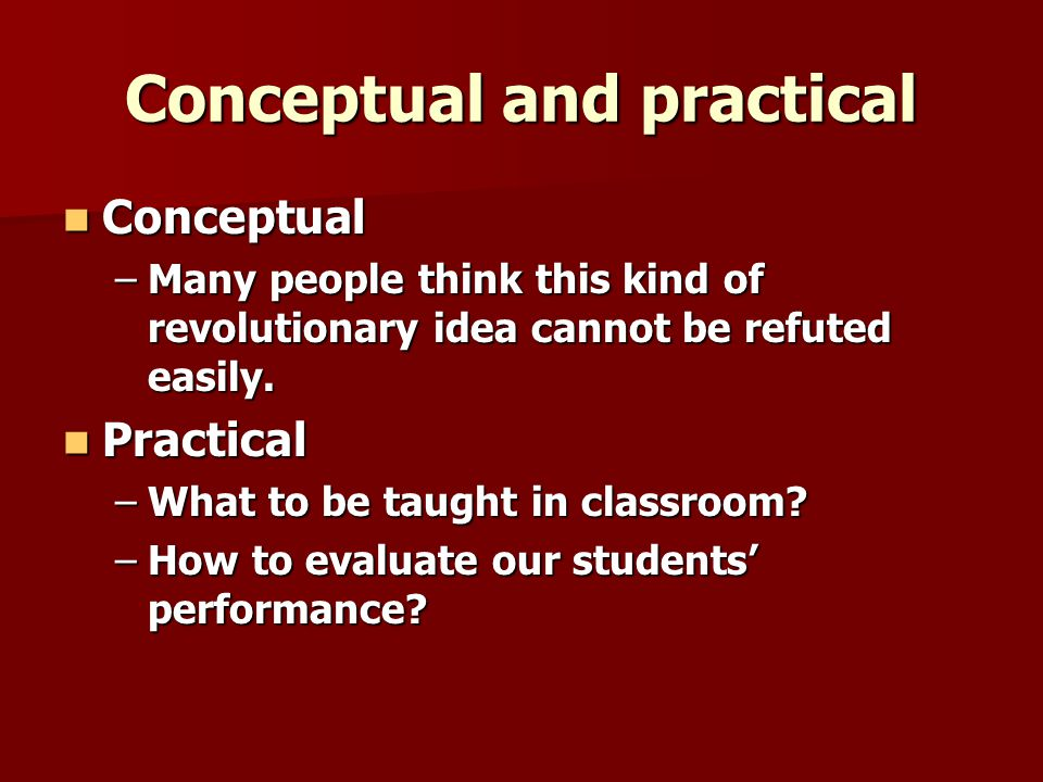 Conceptual and practical