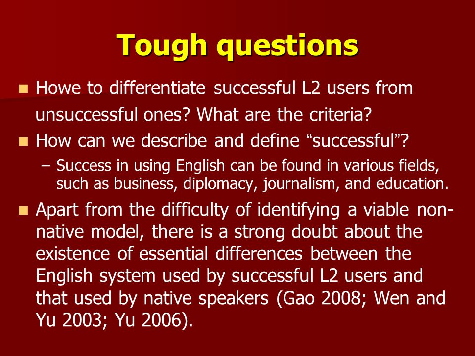Tough questions Howe to differentiate successful L2 users from