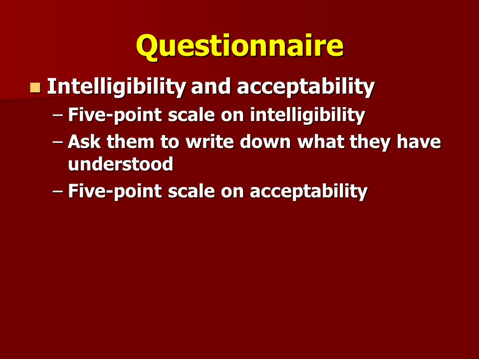 Questionnaire Intelligibility and acceptability