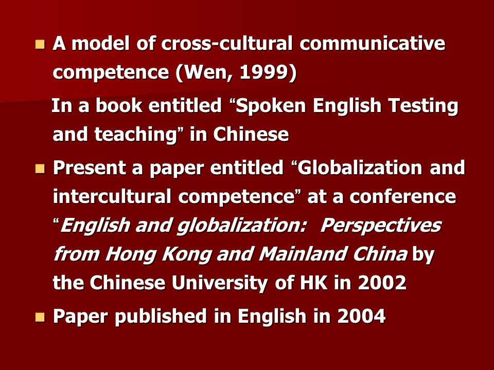 A model of cross-cultural communicative competence (Wen, 1999)