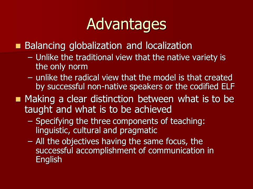 Advantages Balancing globalization and localization