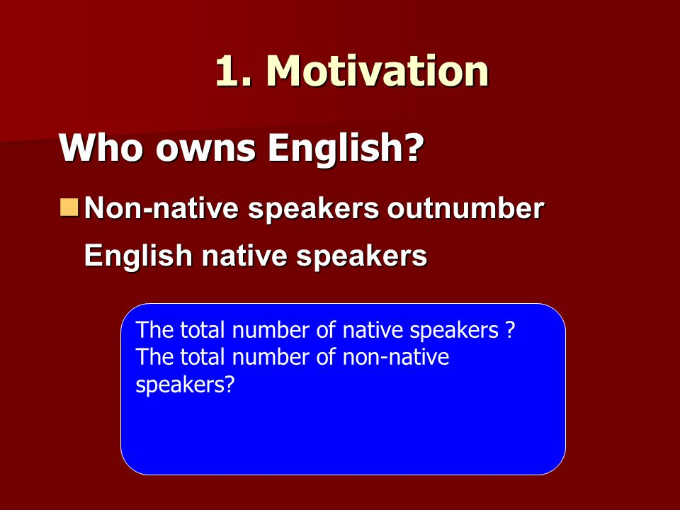 1. Motivation Who owns English