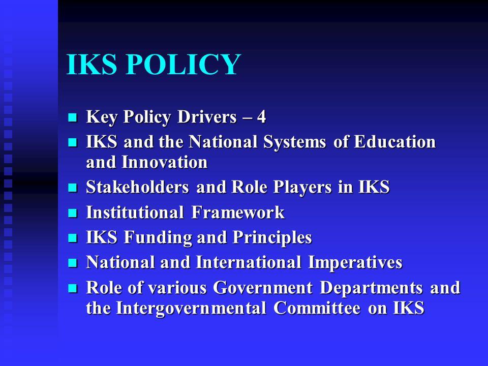IKS POLICY Key Policy Drivers – 4