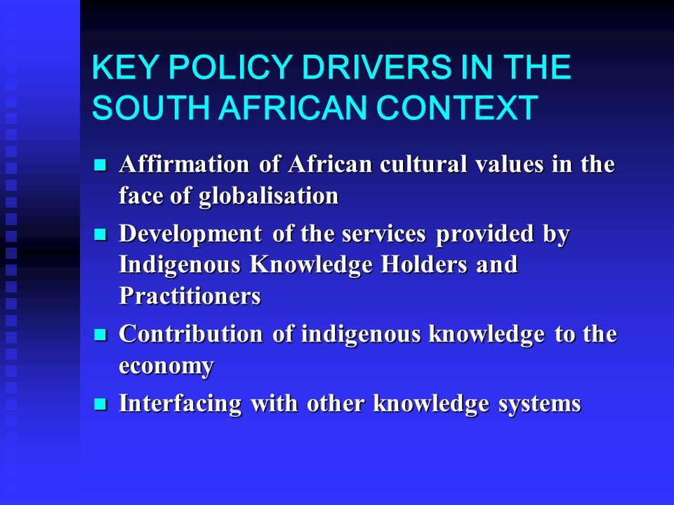 KEY POLICY DRIVERS IN THE SOUTH AFRICAN CONTEXT