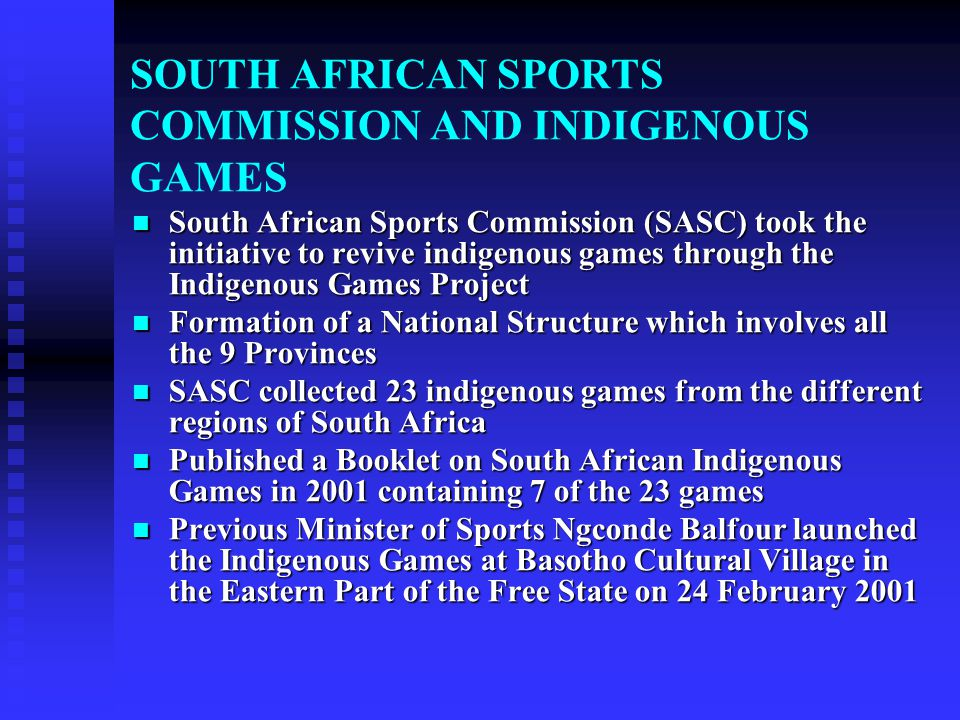 SOUTH AFRICAN SPORTS COMMISSION AND INDIGENOUS GAMES