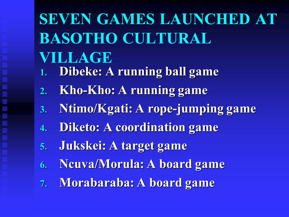 SEVEN GAMES LAUNCHED AT BASOTHO CULTURAL VILLAGE