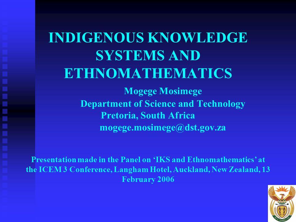 INDIGENOUS KNOWLEDGE SYSTEMS AND ETHNOMATHEMATICS. Mogege Mosimege