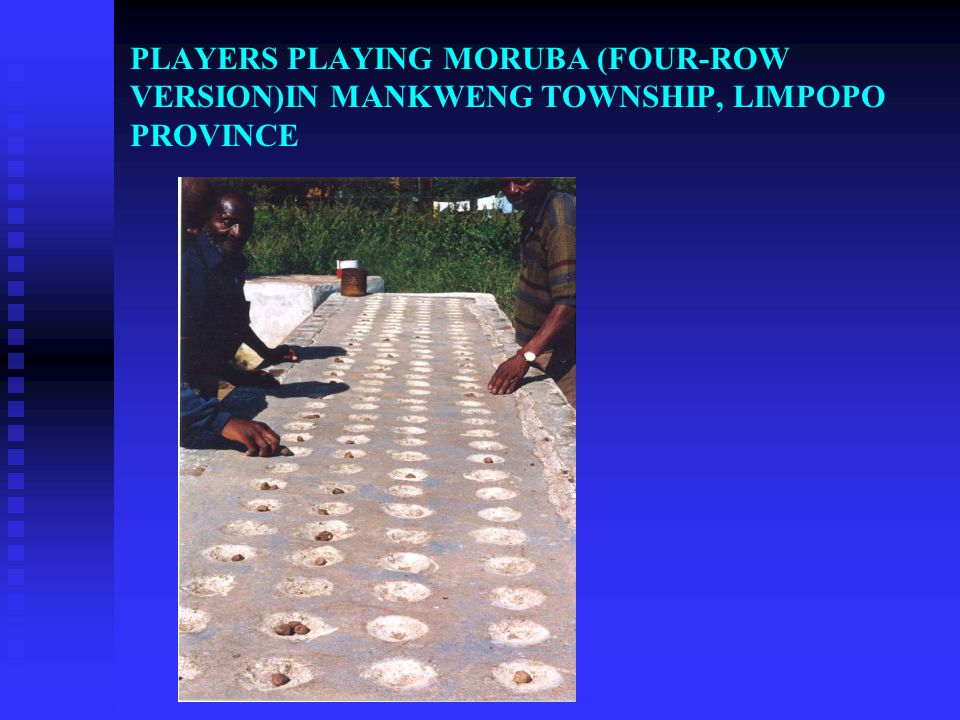 PLAYERS PLAYING MORUBA (FOUR-ROW VERSION)IN MANKWENG TOWNSHIP, LIMPOPO PROVINCE