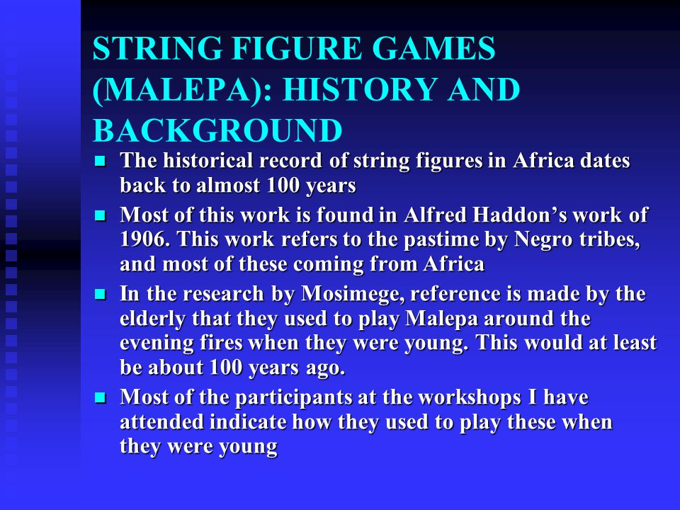 STRING FIGURE GAMES (MALEPA): HISTORY AND BACKGROUND