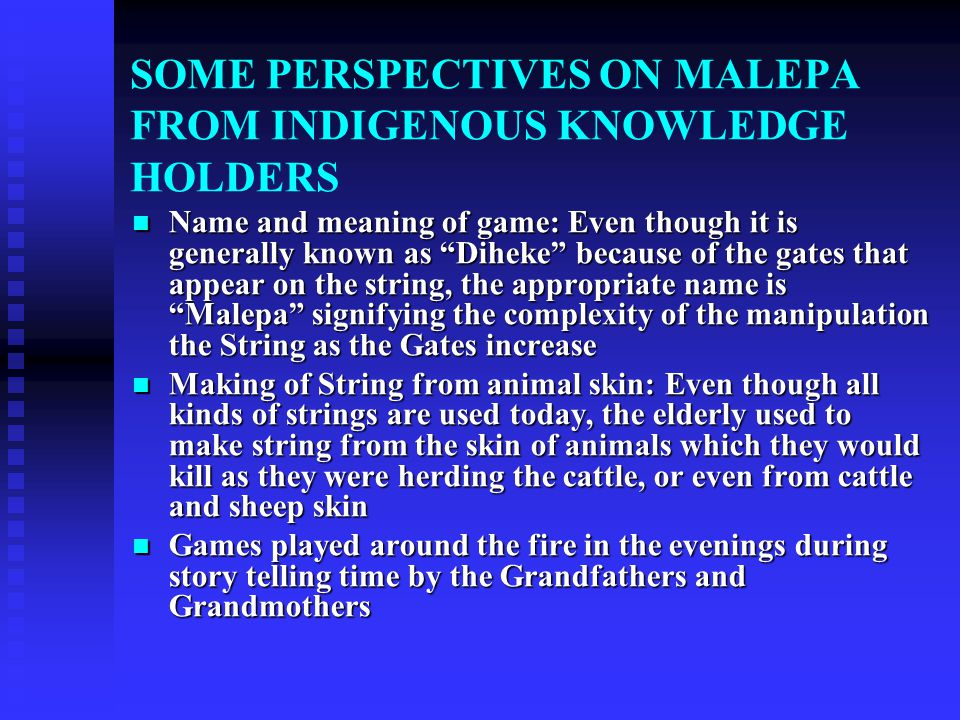 SOME PERSPECTIVES ON MALEPA FROM INDIGENOUS KNOWLEDGE HOLDERS