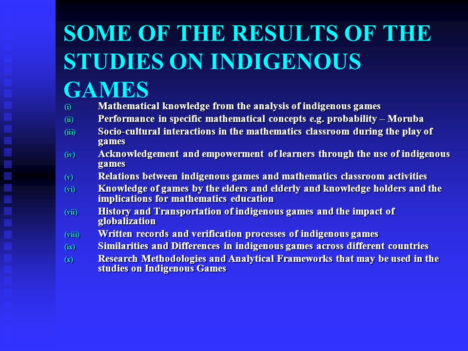 SOME OF THE RESULTS OF THE STUDIES ON INDIGENOUS GAMES