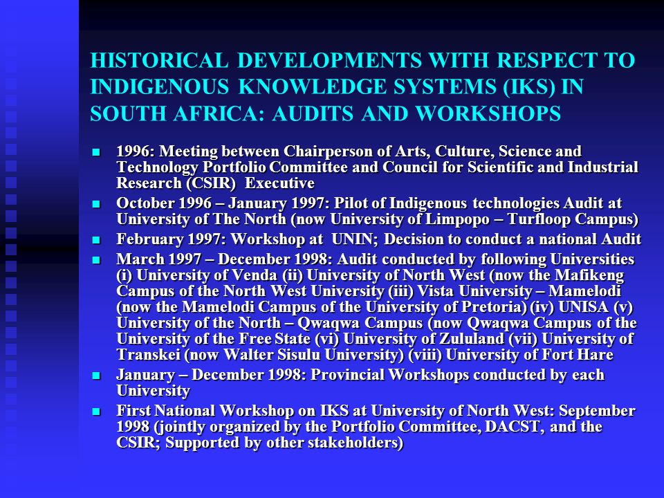 HISTORICAL DEVELOPMENTS WITH RESPECT TO INDIGENOUS KNOWLEDGE SYSTEMS (IKS) IN SOUTH AFRICA: AUDITS AND WORKSHOPS
