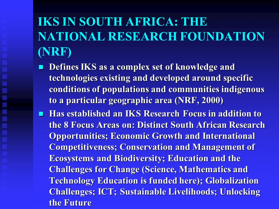 IKS IN SOUTH AFRICA: THE NATIONAL RESEARCH FOUNDATION (NRF)