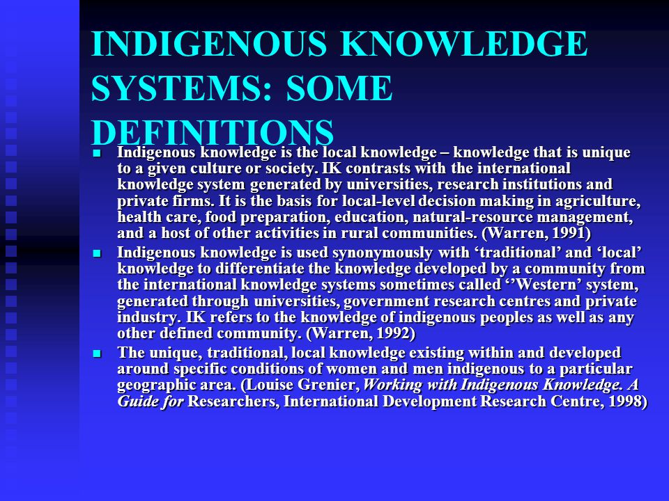 INDIGENOUS KNOWLEDGE SYSTEMS: SOME DEFINITIONS