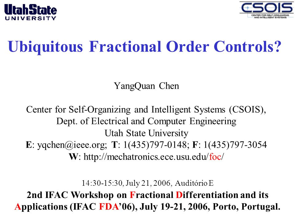 Ubiquitous Fractional Order Controls